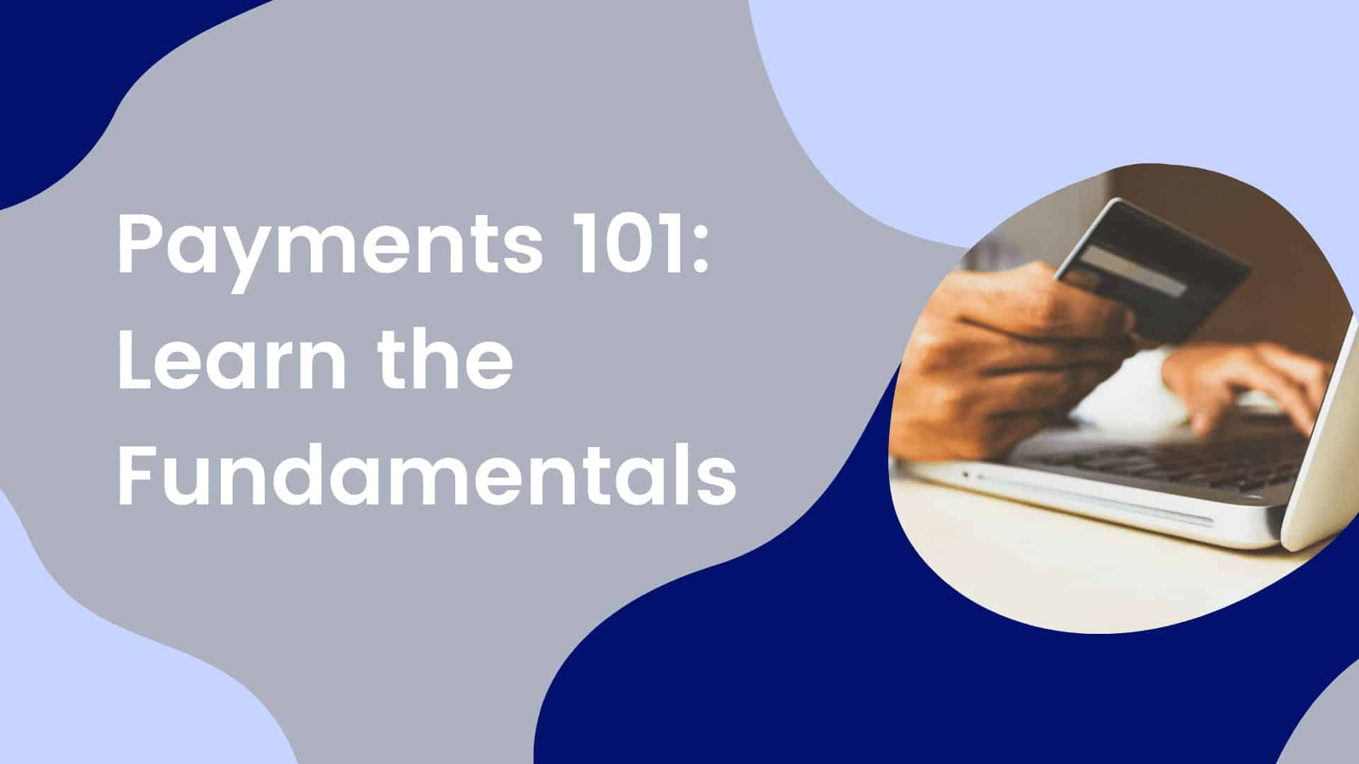 Payments-101-Learn-the-Fundamentals