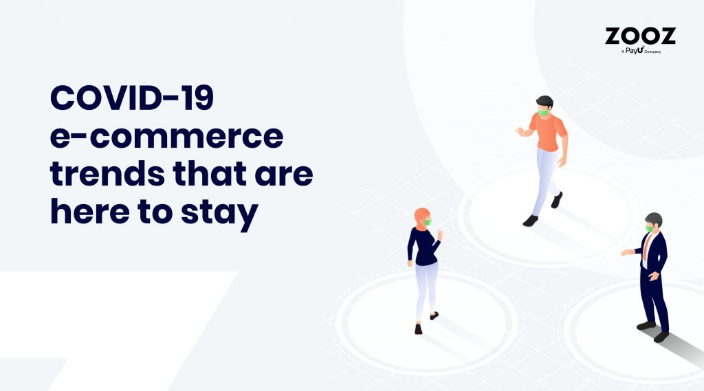 COVID-19 e-commerce trends that are here to stay