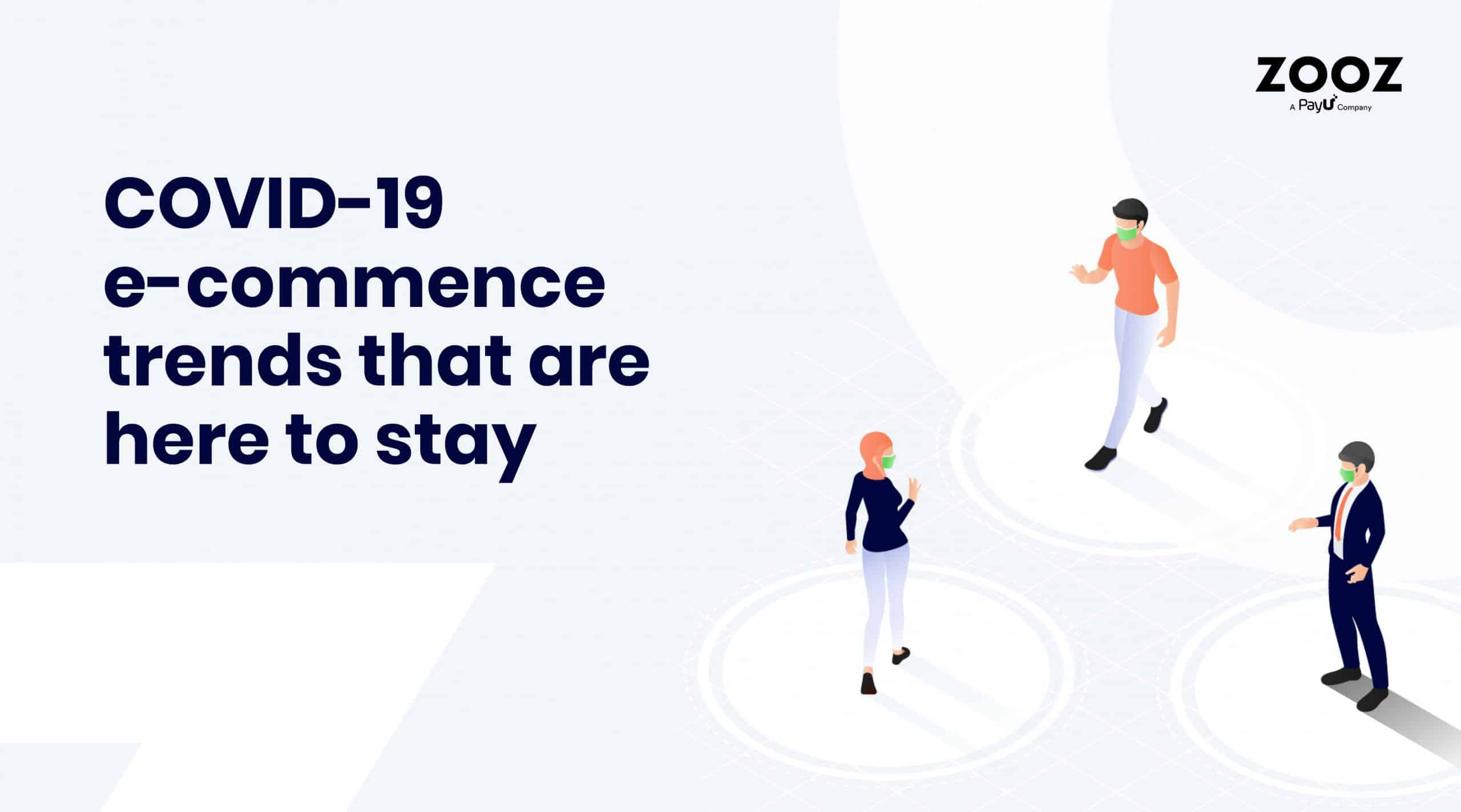 covid 19 e commerce trends that are here to stay