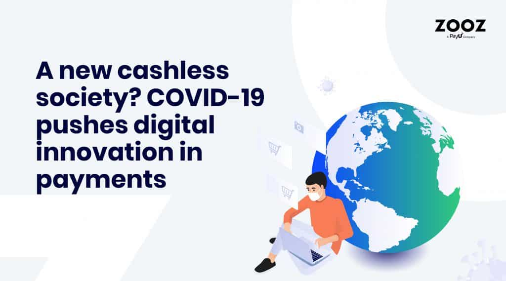 A new cashless society? COVID-19 pushes digital innovation in payments