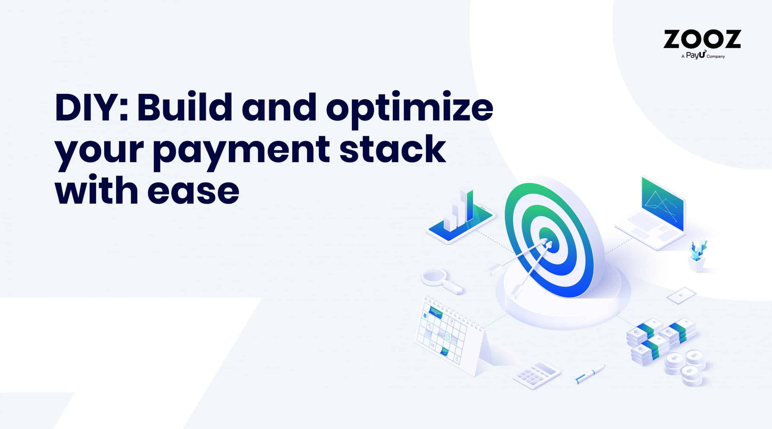 build and optimize your payment stack with ease