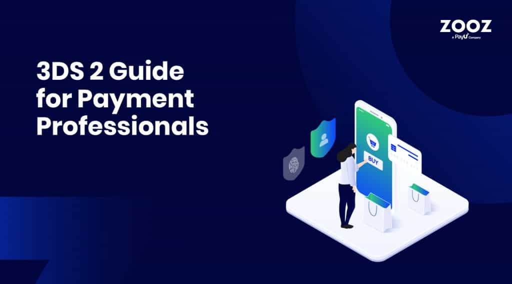 The 3DS 2 Guide for Payment Professionals